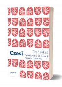 Czes - Czesi Przewodnik po historii narodu i państwaPetr Jokes