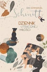 Dziennik utraconej milosci - Dziennik utraconej miłościEric-Emmanuel Schmitt