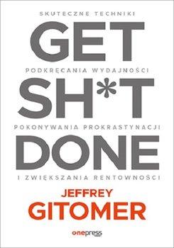 Get Shit Done - Get Sh*t Done Gitomer Jeffrey
