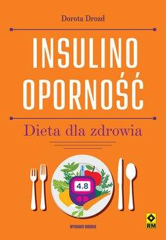Insulinoopornosc - Insulinooporność Dieta dla zdrowiaDorota Drozd