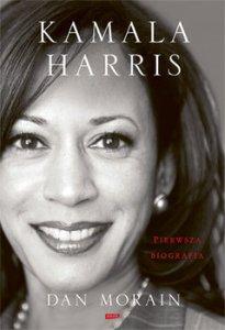 Kamala Harris - Kamala Harris Pierwsza biografiaDan Morain