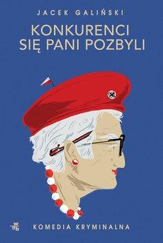 Konkurenci sie pani pozbyli - Konkurenci się pani pozbyliJacek Galiński