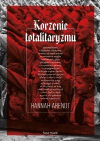 Korzenie totalitaryzmu - Korzenie totalitaryzmuHannah Arendt