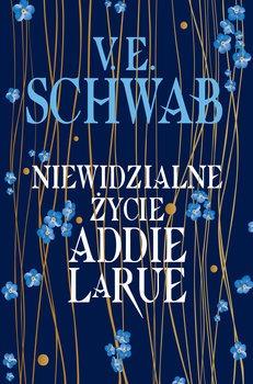 Niewidzialne zycie Addie LaRue - Niewidzialne życie Addie LaRueVictoria Schwab