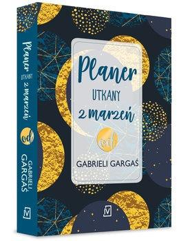 Planer utkany z marzen od Gabrieli Gargas - Planer utkany z marzeń od Gabrieli Gargaś