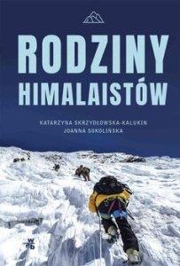 Rodziny himalaistow - Rodziny himalaistówKatarzyna Skrzydłowska-Kalukin Joanna Sokolińska