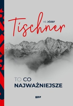 To co najwazniejsze - To co najważniejszeJózef Tischner