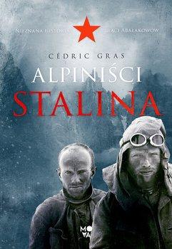 Alpinisci Stalina - Alpiniści StalinaCédric Gras