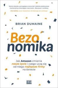 Bezonomika - Bezonomika Jak Amazon zmienia nasze życie i czego uczą się od niego najlepsze firmy na świecieBrian Dumaine