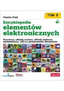 Encyklopedia elementow elektronicznych. Tom 2. - Encyklopedia elementów elektronicznych Tom 2 Tyrystory układy scalone układy logiczne wyświetlacze LED-y i przetworniki akustyczneCharles Platt with Fredrik Jansson