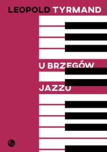 U brzegow jazzu - U brzegów jazzuLeopold Tyrmand