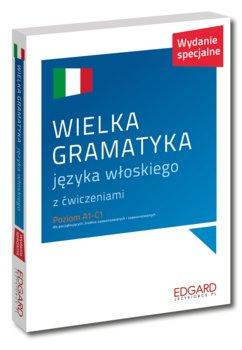gramatyka jezyka wloskiego - Wielka gramatyka języka włoskiego z ćwiczeniami Wydanie specjalneJanczarska Aleksandra