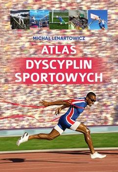 Atlas dyscyplin sportowych - Atlas dyscyplin sportowychMichał Lenartowicz