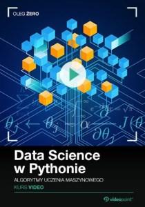 Data Science w Pythonie - Data Science w Pythonie. Kurs video. Algorytmy uczenia maszynowego