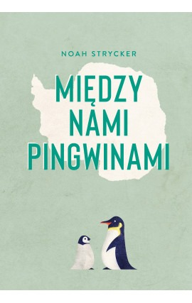 Miedzy nami pingwinami - Między nami pingwinamiNoah Strycker