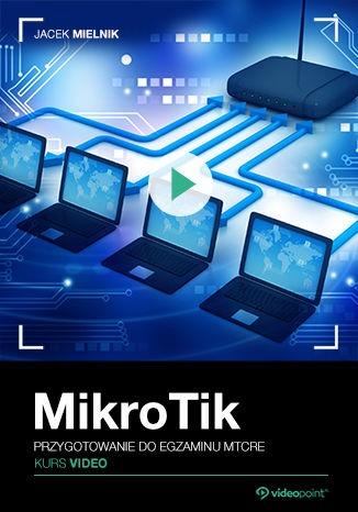 Mikrotik - Mikrotik. Kurs video. Przygotowanie do egzaminu MTCRE
