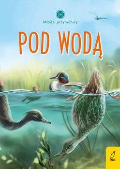 Mlodzi przyrodnicy - Pod wodą Młodzi przyrodnicyPatrycja Zarawska