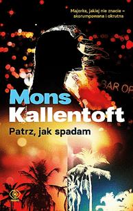 NOWOSC - Patrz jak spadamMons Kallentoft