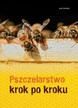 Pszczelarstwo krok po kroku - Pszczelarstwo krok po kroku