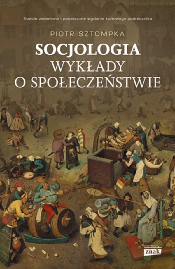 Socjologia. Wyklady o spoleczenstwie - Socjologia Wykłady o społeczeństwiePiotr Sztompka