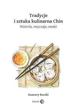 Tradycje i sztuka kulinarna Chin. - Tradycje i sztuka kulinarna ChinKsawery Burski