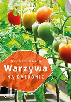Warzywa na balkonie - Warzywa na balkonieMichał Mazik