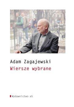 adam zagajewski - Wiersze wybraneAdam Zagajewski
