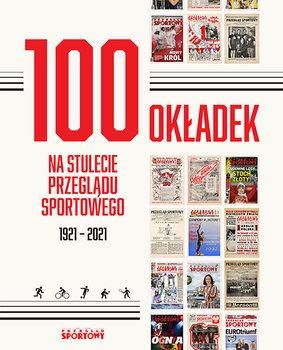 100 okladek na stulecie Przegladu Sportowego - 100 okładek na stulecie Przeglądu Sportowego