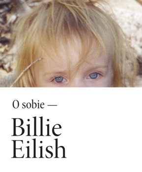 Billie Eilish - Billie Eilish O sobie
