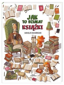Jak to dziala ksiazki - Jak to działa KsiążkiNikola Kucharska