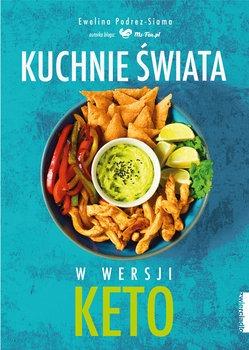 Kuchnie swiata w wersji KETO - Kuchnie świata W wersji KETOEwelina Podrez-Siama