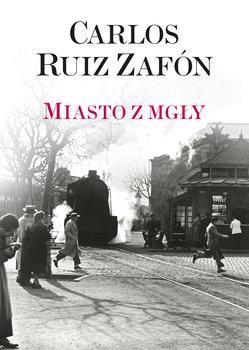 Miasto z mgly - Miasto z mgłyCarlos Ruiz Zafon