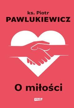 O milosci - O miłościPiotr Pawlukiewicz