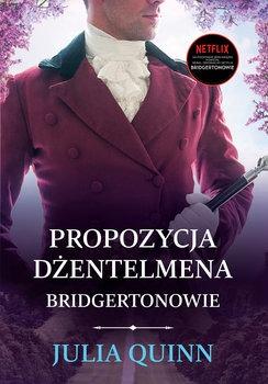Propozycja dzentelmena - Propozycja dżentelmena Bridgertonowie Tom 3Quinn Julia