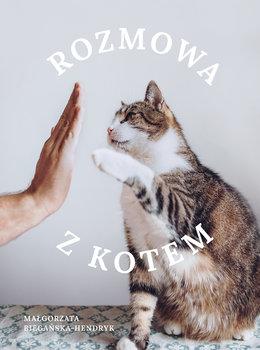 Rozmowa z kotem - Rozmowa z kotemMałgorzata Biegańska-Hendryk
