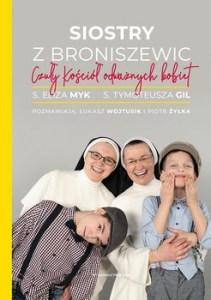 Siostry z Broniszewic - Siostry z Broniszewic Czuły Kościół odważnych kobiet