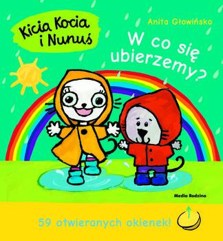 W co sie ubierzemy - Kicia Kocia i Nunuś W co się ubierzemyAnita Głowińska
