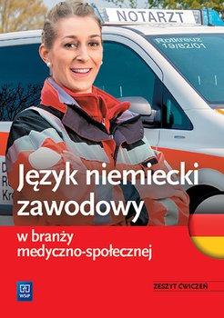 Jazyk niemiecki zawodowy w branzy medyczno spolecznej - Język niemiecki zawodowy w branży medyczno-społecznej Zeszyt ćwiczeńAnna Dul