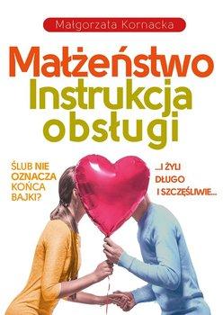 Malzenstwo Instrukcja obslugi - Małżeństwo Instrukcja obsługiMałgorzata Kornacka