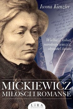 Mickiewicz - Mickiewicz Miłości i romanseIwona Kienzler
