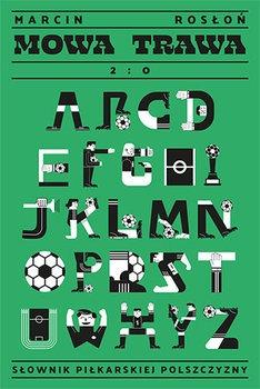 Mowa trawa 2 0 - Mowa trawa 2 0 Słownik piłkarskiej polszczyznyMarcin Rosłoń
