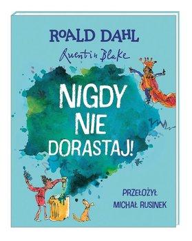 Nigdy nie dorastaj - Nigdy nie dorastajRoald Dahl