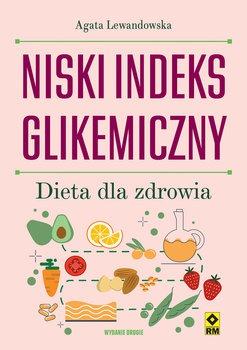 Niski indeks glikemiczny - Niski indeks glikemiczny Dieta dla zdrowia AgataLewandowska