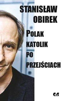 Polak katolik po przejsciach - Polak-katolik po przejściachStanisław Obirek