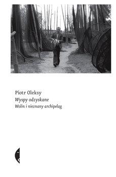 Wyspy odzyskane - Wyspy odzyskanePiotr Oleksy