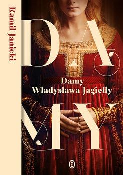 Damy Wladyslawa Jagielly - Damy Władysława JagiełłyKamil Janicki