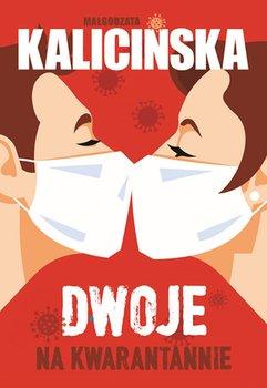 Dwoje na kwarantannie - Dwoje na kwarantannieMałgorzata Kalicińska