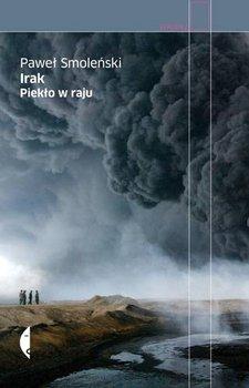 Irak - Irak Piekło w rajuPaweł Smoleński