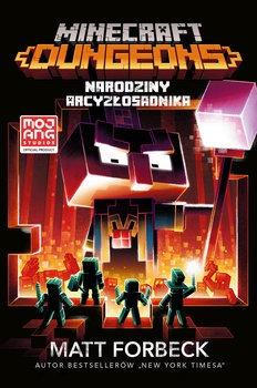 Minecraft Dungeons - Minecraft Dungeons Narodziny ArcyzłosadnikaMatt Forbeck