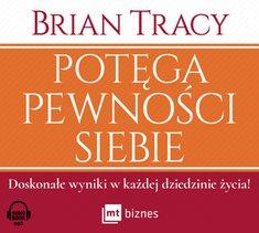 Potega pewnosci siebie - Potęga pewności siebieBrian Tracy
